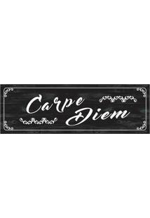 """Placa Decorativa """"Carpe Diem""""- Preta & Branca- 10X30Kapos"""