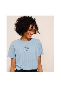 """Camiseta Cropped Canelada Com Bordado """"Always As You Are"""" Manga Curta Decote Redondo Azul Claro"""