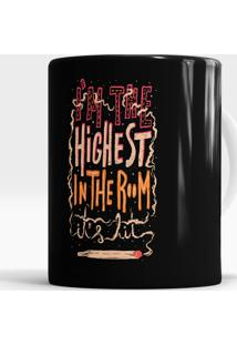 Caneca Highest In The Room