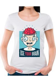 Camiseta Feminina Use Seu Cérebro Geek10 - Branco