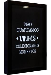 Quadro Porta Rolhas Não Guardamos Vinho Preto 17X27Cm