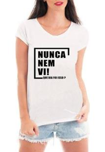 Blusa Criativa Urbana Nunca Nem Vi T-Shirt Feminina - Feminino-Branco
