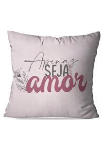 Capa De Almofada Avulsa Apenas Seja Amor 45X45Cm