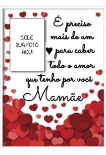 Quadro Mensagem Cole A Sua Foto Coração Amor Presente Dia Das Mães - Art Frame