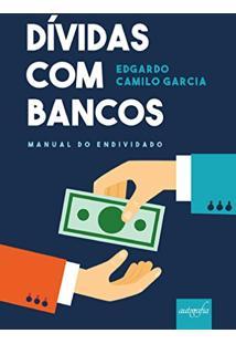 Ebook Dívidas Com Bancos: Manual Do Endividado