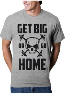 Camiseta Hshop Get Big Or Go Home Cinza