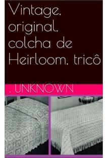 Ebook Vintage, Original, Colcha De Heirloom, Tricô