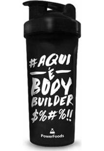 Coqueteleira Preta Aqui É Body Builder $%#%! - Powerfoods - Unissex