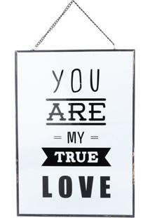 "Placa Decorativa Para Pendurar ""You Are My True Love""- Iurban"