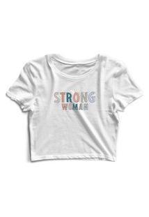 Blusa Blusinha Cropped Tshirt Camiseta Feminina Strong Woman Branco
