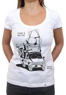 Mudar É Preciso - Camiseta Clássica Feminina