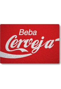Tapete Capacho Beba Cerveja - Vermelho