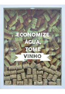 Quadro Porta Rolhas De Vinho Economize Água 32X42 Cm Branco