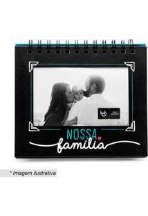 """Porta Retrato Álbum """"Nossa Família""""- Preto & Verde Água"""
