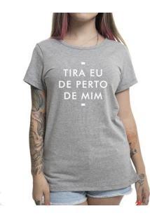 Camiseta Stoned Tira Eu De Perto De Mim Feminina - Feminino
