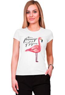 Blusa Criativa Urbana Be A Flamingo Frases Engraçadas Branco