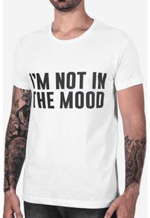 Camiseta I'M Not In The Mood Branca 102521