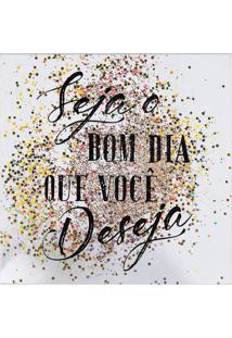 """Quadro Decorativo Sandu """"Seja O Bom Dia...""""- Branco & Prart Frame"""