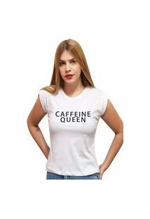 """Camiseta Casual 100% Algodão Estampa Frase """"Caffeine Queen"""""""" Avalon Cf01 Branca"""""""