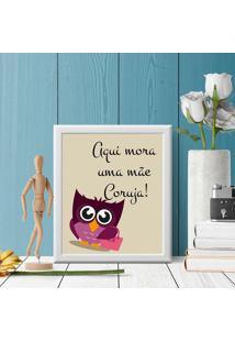 Quadro Decorativo Com Moldura Aqui Mora Uma Mã£E Coruja Branco - 30X40Cm - Multicolorido - Dafiti