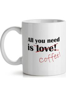 Caneca All You Need Is Coffee Geek10 - Branco
