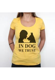 In Dog We Trust - Camiseta Clássica Feminina