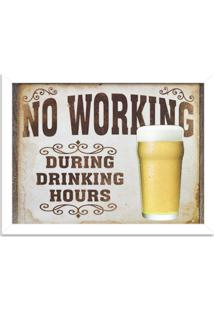 Quadro Decorativo Retrô No Working During Drinking Hours Branco - Médio