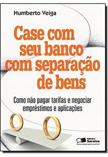 Case Com Seu Banco Com Separação De Bens