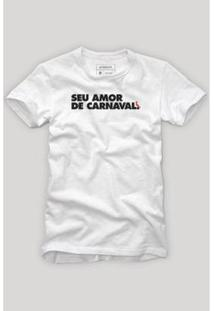 Camiseta Seu Amor De Carnaval Reserva Masculina - Masculino-Branco