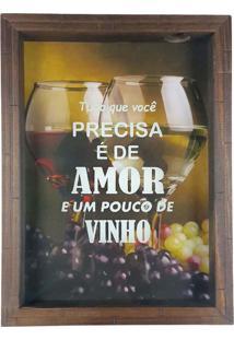Quadro Porta Rolhas Madeira Tudo Que Você Precisa É De Amor E Um Pouco De Vinho