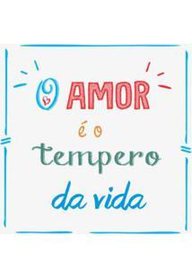 """Placa Decorativa """"O Amor É O Tempero Da Vida""""- Branca & Kapos"""