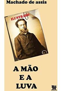 Ebook A Mão E A Luva (Edição Especial Ilustrada)