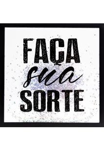 "Quadro Decorativo Sandu ""Faça Sua Sorte""- Branco & Pretoart Frame"