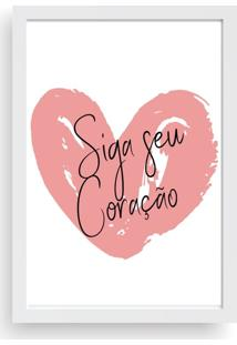 Quadro Love Decor Decorativo Siga Seu Coração