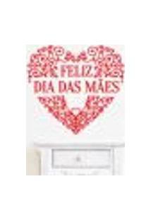 Adesivo De Parede Feliz Dia Das Mães 6 - Eg 98X107Cm