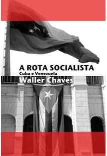 A Rota Socialista: Cuba E Venezuela