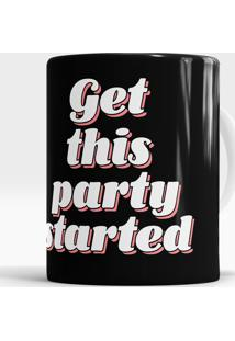 Caneca Get This Party Started