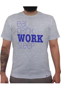 Eat Drink Work Sleep - Camiseta Clássica Masculina