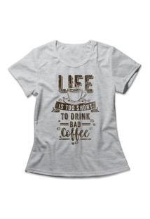 Camiseta Feminina No Bad Coffee Cinza