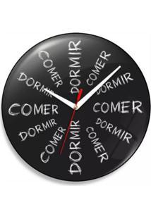 Relógio De Parede Comer Dá Sono Dormir Dá Fome Geek10 - Preto