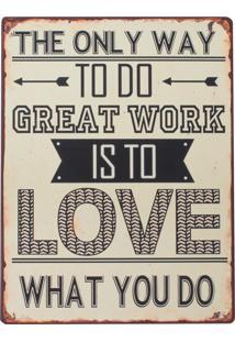 Placa Decorativa Love What You Do