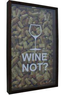 Quadro Porta Rolhas Wine Not? 30X50 Natural