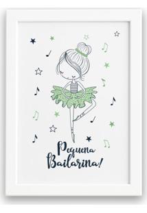 Quadro Frase Pequena Bailarina Para Menina Mold Branca 22X32