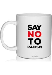 Caneca Branca Personalizada Say No Racismo