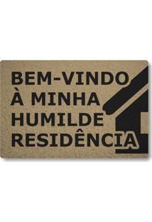 Tapete Capacho Bem Vindo A Minha Humilde Residencia - Bege