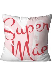 Almofada Avulsa Decorativa Super Mãe