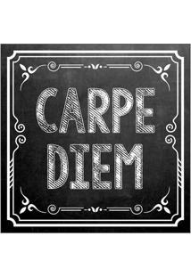 """Placa Decorativa """"Carpe Diem""""- Preta & Branca- 25X25Kapos"""