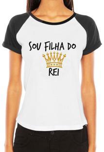 Camiseta Criativa Urbana Raglan Filha Do Rei Branca E Preta