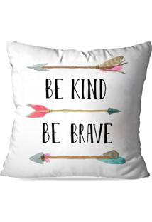 Capa De Almofada Avulsa Decorativa Be Brave Be Kind 35X35Cm