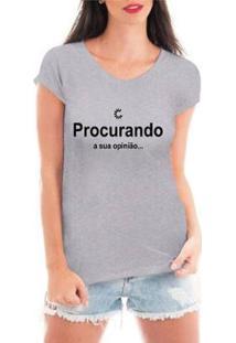 Camiseta Criativa Urbana Procurando Sua Opinião Feminina - Feminino-Cinza